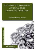 conflictos ambientales y su tratamiento a traves de la mediacion, los remedios mondejar pedreño 9788490853269