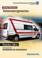 pruebas libres para la obtención del título de técnico de emergencias sanitarias: teleemergencias. ciclo formativo de grado-9788490932469