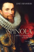spinola: capitan general de los tercios: de ostende a casal-jose i. benavides-9788491642169