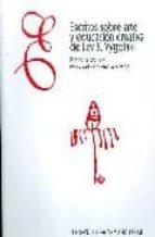 escritos sobre arte y educacion creativa de lev s.vygostki lev semonovitch vygotski 9788492175369