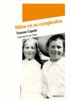niños en su cumpleaños-truman capote-9788492683369