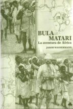 bula matari: la aventura de africa jakob wassermann 9788493402969