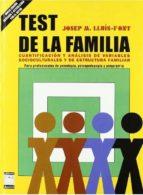 test de la familia: cuantificacion y analisis de variables socioc ulturales y de estructura familia. para profesionales de psicologia, psicopedagogia y psiquiatria josep m. lluis font 9788493482169