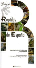 guia de reptiles de españa; identificacion, historia natural y distribucion-alfredo salvador-juan m. pleguezuelos-9788493619169