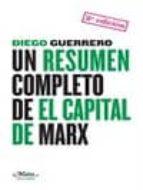 un resumen completo de el capital de marx diego guerrero 9788493664169