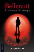 el corazon del tiempo (saga bellenuit 1)-juanjo de goya-9788493869069