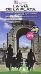 la via de la plata: camino mozarabe y sanabres en bicicleta-valeria horvath mardones-bernard datcharry tournois-9788494095269