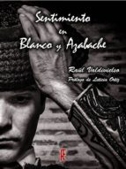 El libro de Sentimiento en blanco y azabache autor RAUL VALDIVIESO PDF!
