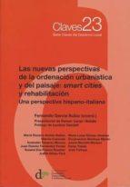 las nuevas perspectivas de la ordenación urbanística y del paisaje: smart cities y rehabilitación-fernando garcia rubio-9788494379369