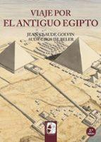 viaje por el antiguo egipto-jean-claude golvin-9788494392269