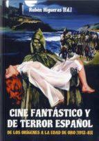 cine fantastico y de terror español: de los origenes a la edad de oro (1912 83) ruben (ed.) higueras 9788494412769