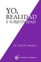 yo, realidad y subjetividad-david r. hawkins-9788494738869