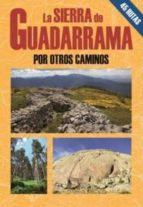guadarrama por otros caminos, las mejores excursiones miguel tebar perez 9788495368669