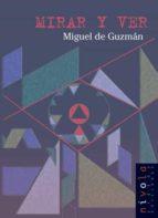 El libro de Mirar y ver autor MIGUEL DE GUZMAN PDF!