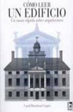 como leer un edificio: un curso rapido sobre arquitectura-carol davidson gragoe-9788495677969