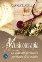 musicoterapia: la autotransformacion por medio de la musica-joanne crandall-9788495973269