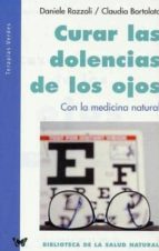 curar las dolencias de los ojos con la medicina natural-daniele razzoli-claudia bortolato-9788496194069