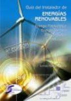 guia del instalador de energias renovables (4ª ed.): energia foto voltaica, energia termica, energia eolica, climatizacion tomas perales benito 9788496300569