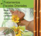 tratamientos faciales orientales: masajes, mascaras y exfoliantes (libro + dvd) (ciclos formativos de grado medio)-cesar tejedor-9788496699069