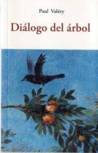 dialogo del arbol paul valery 9788497165969