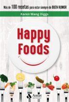 happy foods: mas de 100 recetas para estar siempre de buen humor-karen wang diggs-9788497359269