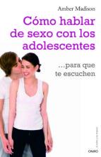 cómo hablar de sexo con los adolescentes para que te escuchen (ebook)-amber madison-9788497545969