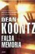 falsa memoria-dean koontz-9788497595469
