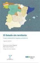 el estado sin territorio: cuatro relatos de la españa autonomica (2ª ed.) francisco sosa wagner 9788497689069