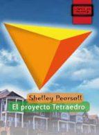 el proyecto tetraedro (libros de mochila) shelley pearsall 9788497716369