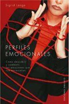 perfiles emocionales: como descubrir y combatir las emociones que nos encarcelan sigrid lange 9788497772969