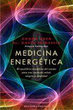 medicina energetica: manual para conseguir el equilibrio energeti co del cuerpo para una excelente salud, alegria y vitalidad-donna eden-9788497777469