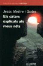 els catars explicats als meus nets-jesus mestre i godes-9788497870269