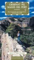 grimpant pel massis del port: 34 itineraris-joan j. tiron-9788497910569