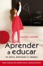 aprender a educar sin gritos amenazas ni castigos-naomi aldort-9788497990769