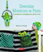 divertidos monstruos de punto: para decorar la habitacion de los niños-rebeca danger-9788498743869