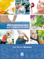 alimentacion para el deporte y la salud joan ramon barbany 9788499100869