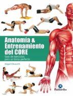 anatomia & entrenamiento del core (color): guia de ejercicios para un torso perfecto abigail ellsworth 9788499106069