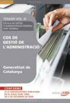 COS DE GESTIO L ADMINISTRACIO GENERALITAT DE CATALUNYA. ESCALA DE GESTIO D ADMINISTRACIO GENERAL. PART GENERAL. TEMARI III