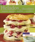 helados,chocolates,yogures, espumas, mousses y smoothies-9788499281469