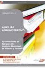 AUXILIAR ADMINISTRATIVO DEL AYUNTAMIENTO DE BURGOS Y DEL INSTITUT O MUNICIPAL DE CULTURA Y TURISMO. TEMARIO VOL. II.