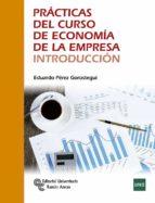 prácticas del curso de economía de la empresa. introducción-eduardo perez gorostegui-9788499612669
