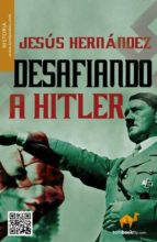 desafiando a hitler (ebook)-jesus hernandez-9788499673769