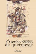 ó sonho branco de quermesse (ebook)-alexandre azevedo-9788578651169