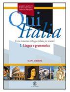 qui italia 1. lingua e grammatica (corso elementare di lingua ita liana per stranieri)-alberto mazzetti-marina falcinelli-bianca servadio-9788800853569
