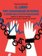 il libro per guadagnare in borsa a spese delle élite finanziarie (ebook)-9788822819369