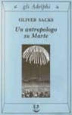 un antropologo su marte-sette racconti paradossali-oliver sacks-9788845913969