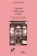 i gloriosi caffè storici d'italia (ebook)-9788868150969