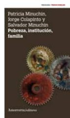 pobreza, institucion, familia (2ª ed.)-patricia minuchin-jorge colapinto-9789505181469