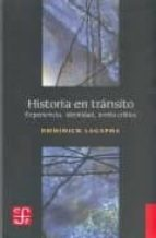 historia en transito: experiencia, identidad, teoria critica dominick lacapra 9789505576869