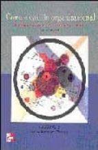 comunicacion organizacional: principios y practicas para negocios y profesiones (8ª ed.)-ronald b. adler-jeanne marquardt elmhorst-9789701051269